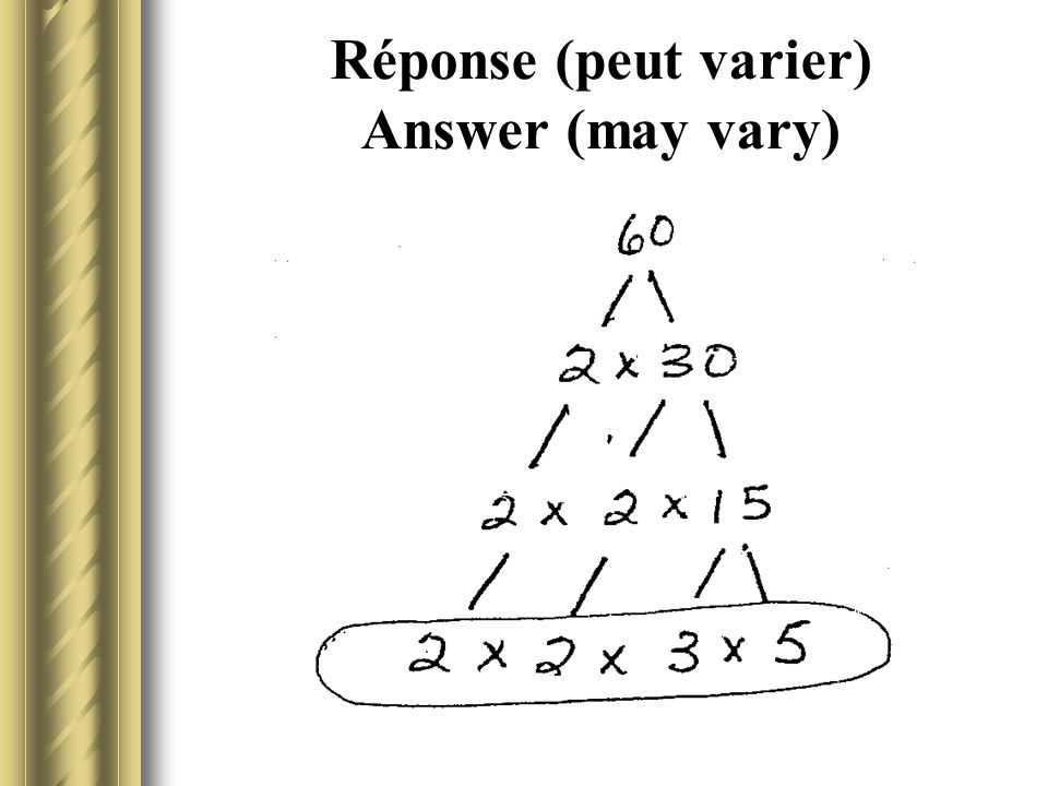 Réponse (peut varier) Answer (may vary)