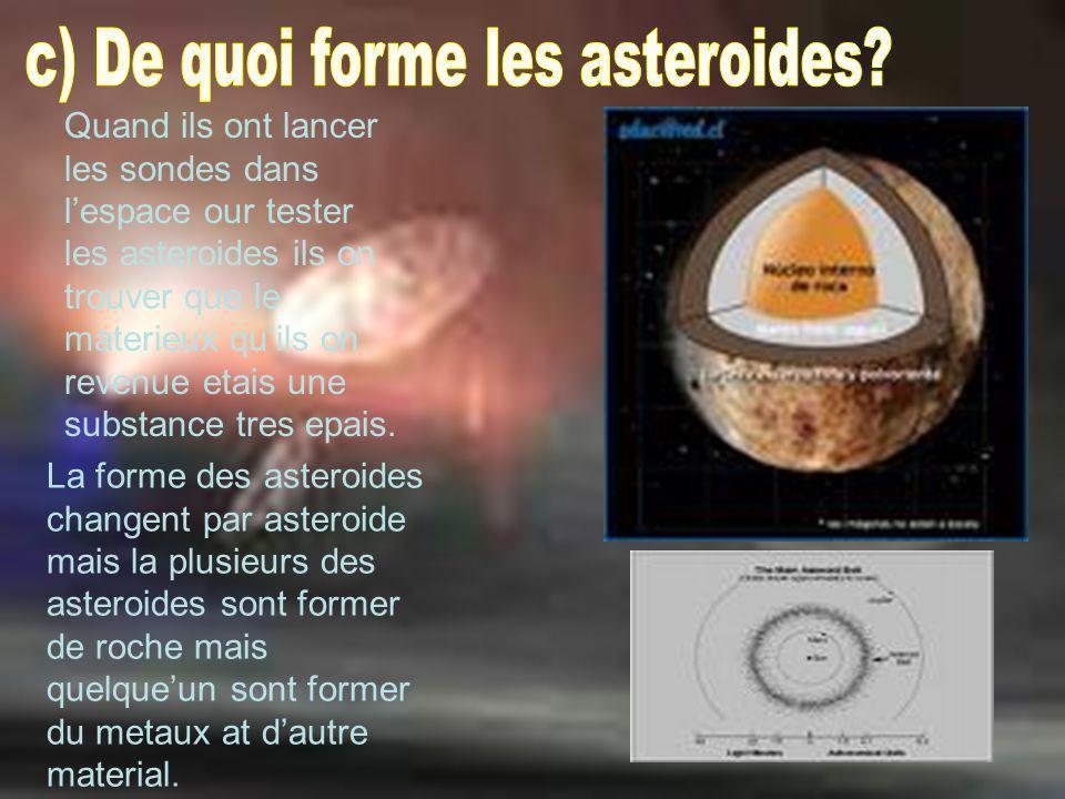 c) De quoi forme les asteroides