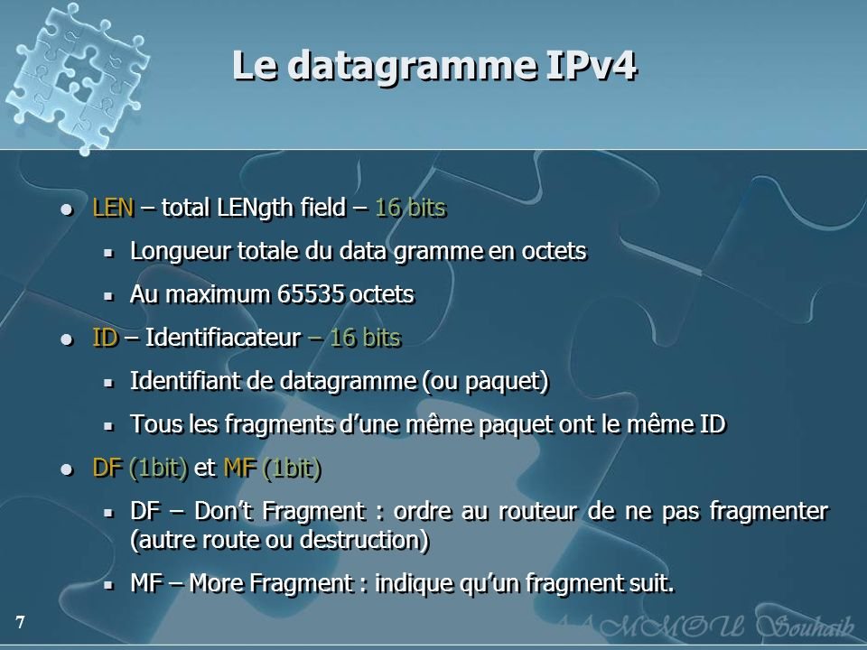 Le datagramme IPv4 LEN – total LENgth field – 16 bits