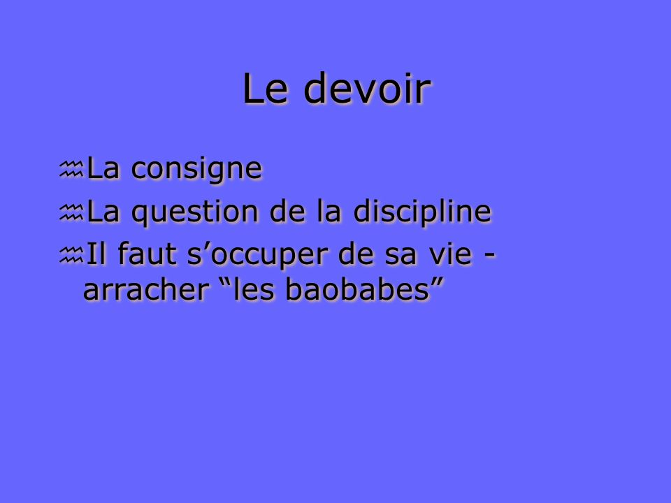 Le devoir La consigne La question de la discipline