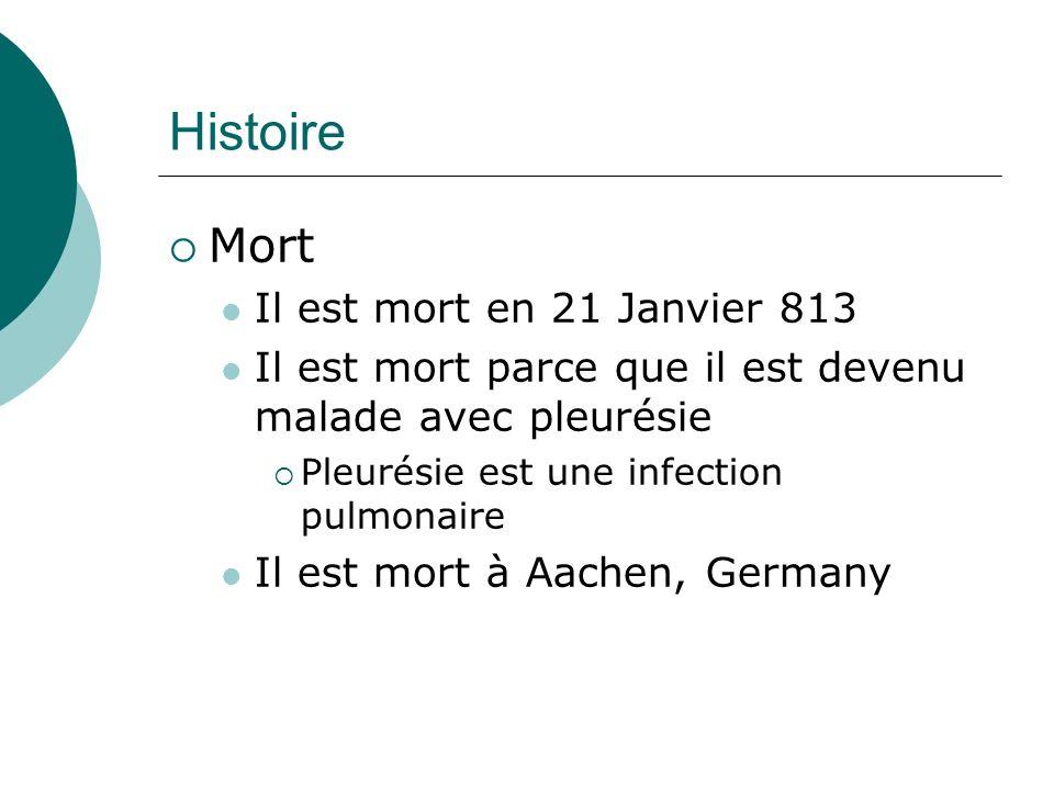 Histoire Mort Il est mort en 21 Janvier 813