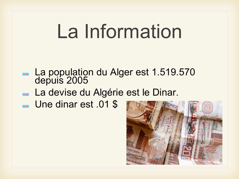 La Information La population du Alger est 1.519.570 depuis 2005