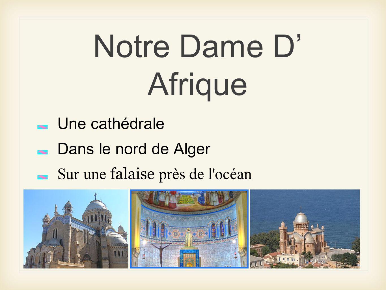 Notre Dame D' Afrique Une cathédrale Dans le nord de Alger