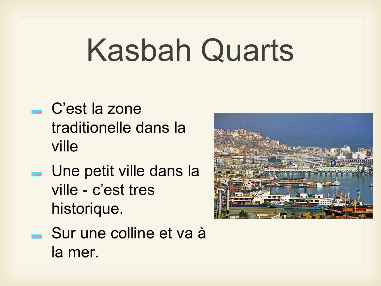Kasbah Quarts C'est la zone traditionelle dans la ville