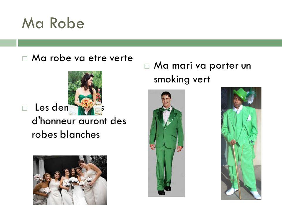 Ma Robe Ma robe va etre verte Ma mari va porter un smoking vert