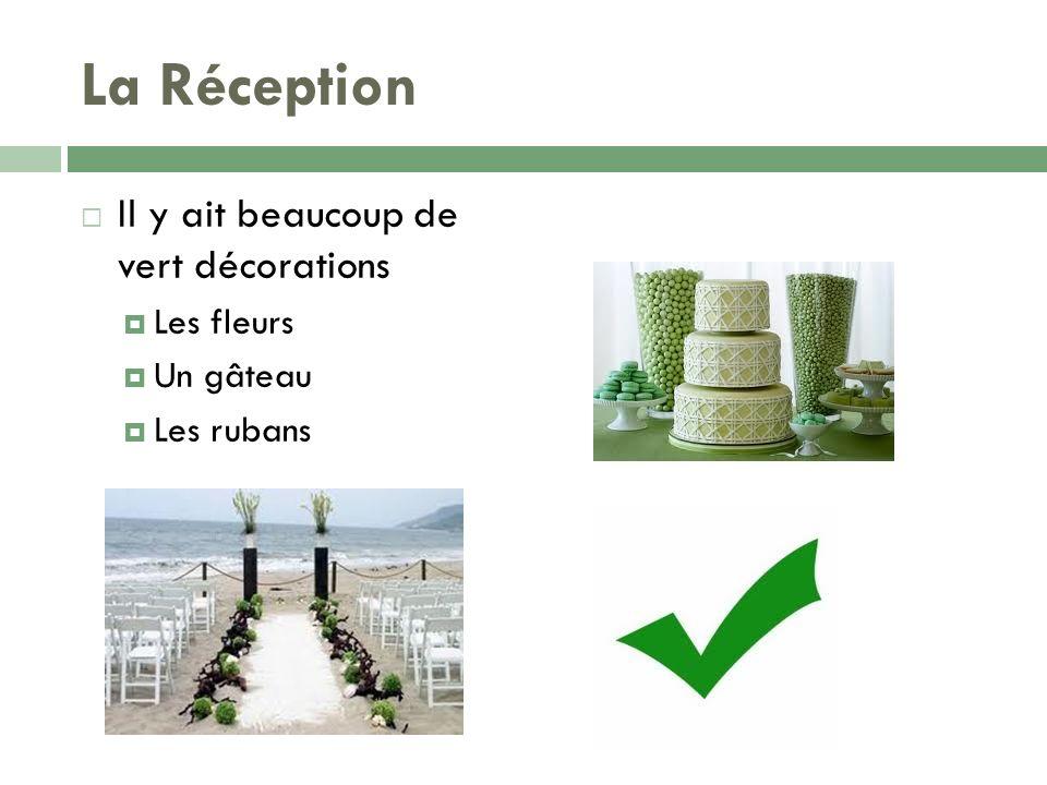 La Réception Il y ait beaucoup de vert décorations Les fleurs