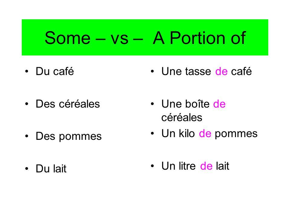 Some – vs – A Portion of Du café Des céréales Des pommes Du lait