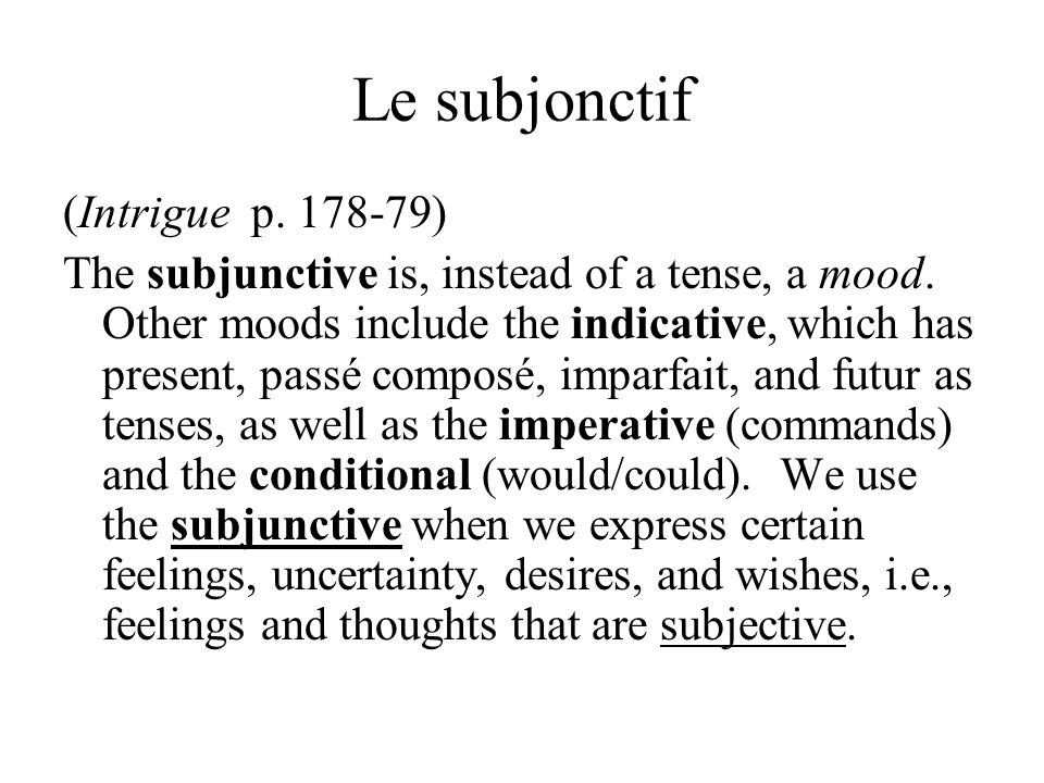 Le subjonctif (Intrigue p. 178-79)
