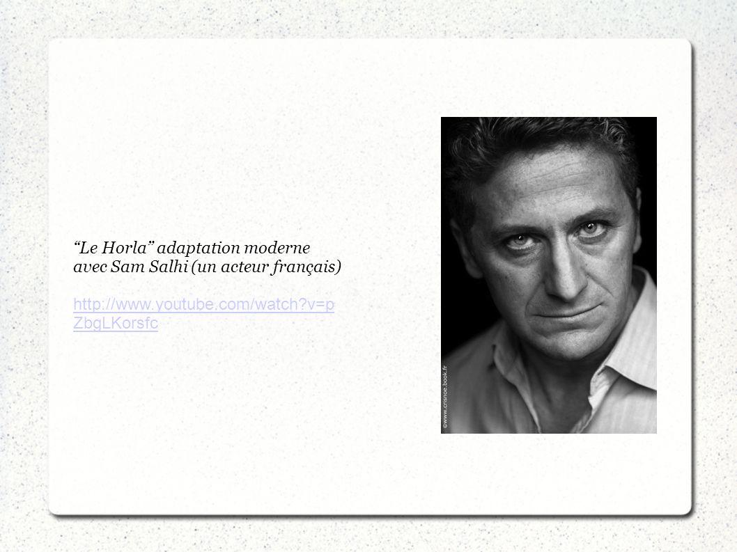 Le Horla adaptation moderne avec Sam Salhi (un acteur français)