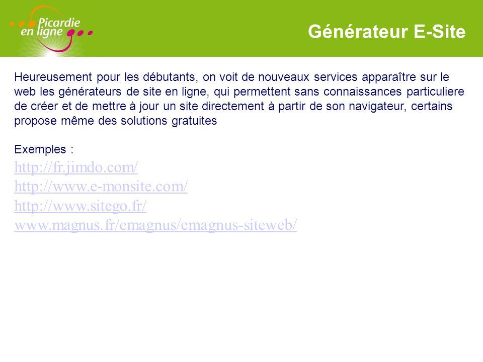 Générateur E-Site http://fr.jimdo.com/ http://www.e-monsite.com/