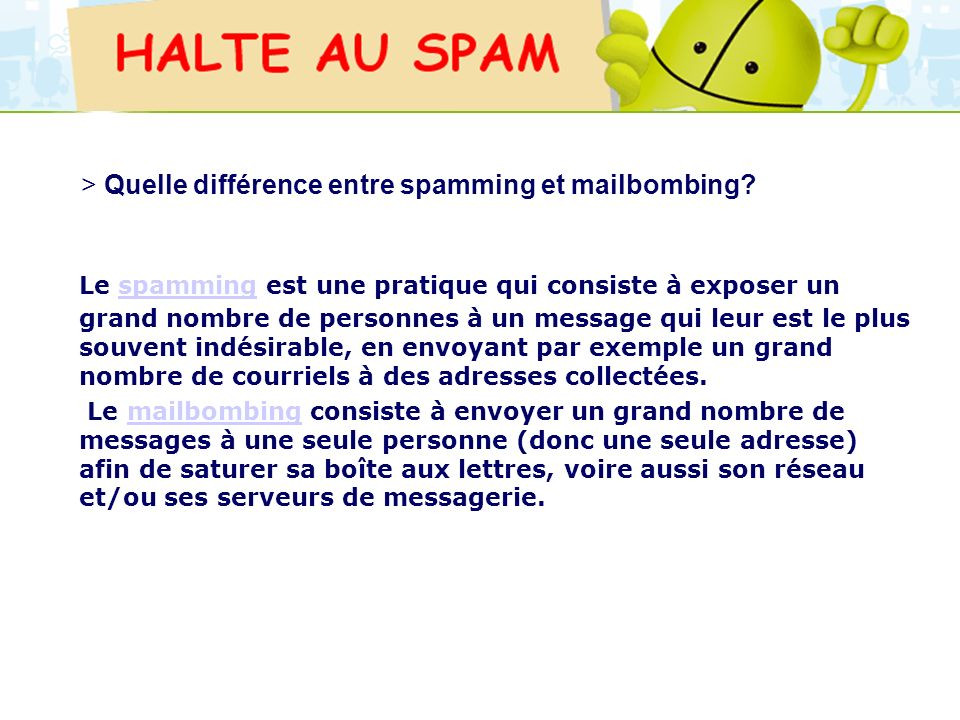 > Quelle différence entre spamming et mailbombing