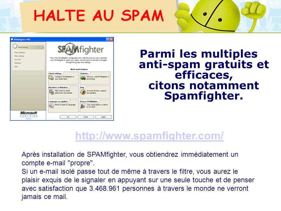 Parmi les multiples anti-spam gratuits et efficaces, citons notamment Spamfighter.