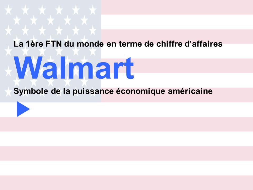 Walmart La 1ère FTN du monde en terme de chiffre d'affaires