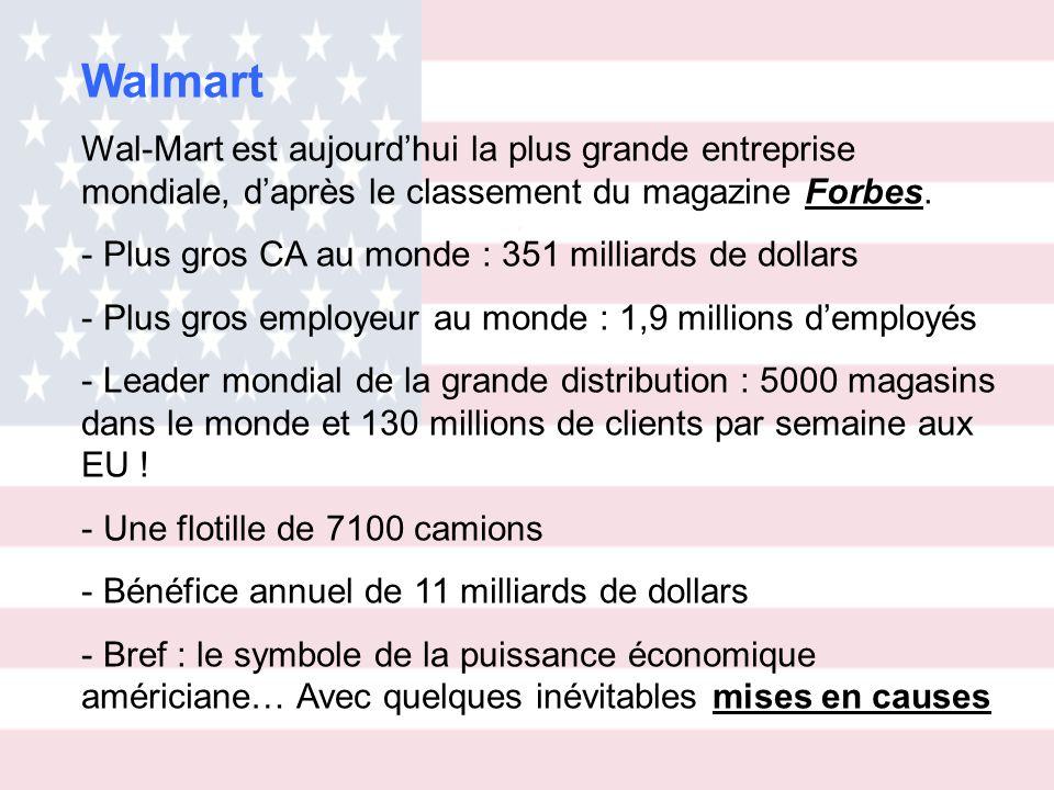 Walmart Wal-Mart est aujourd'hui la plus grande entreprise mondiale, d'après le classement du magazine Forbes.