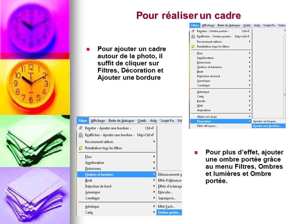 Pour réaliser un cadre Pour ajouter un cadre autour de la photo, il suffit de cliquer sur Filtres, Décoration et Ajouter une bordure.