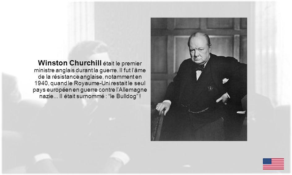 Winston Churchill était le premier ministre anglais durant la guerre