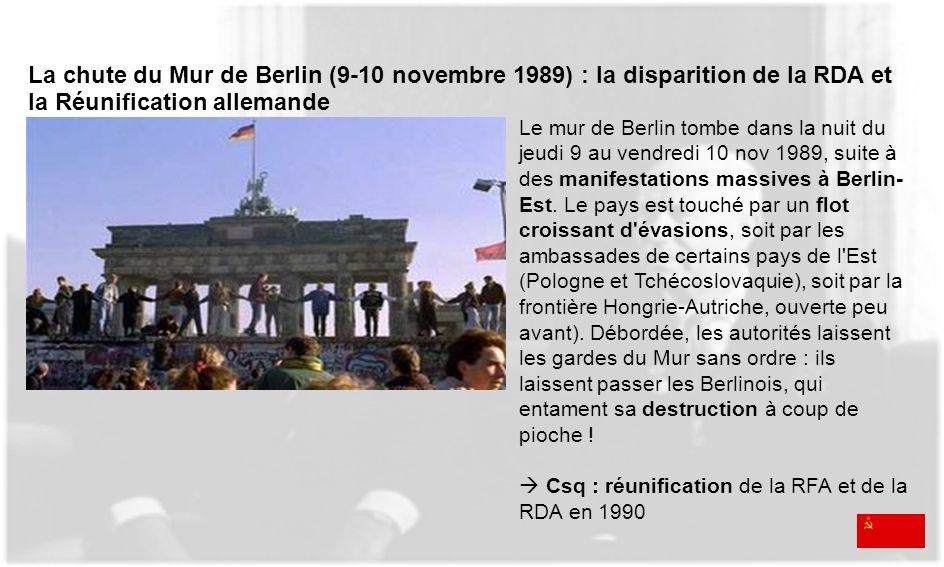 La chute du Mur de Berlin (9-10 novembre 1989) : la disparition de la RDA et la Réunification allemande