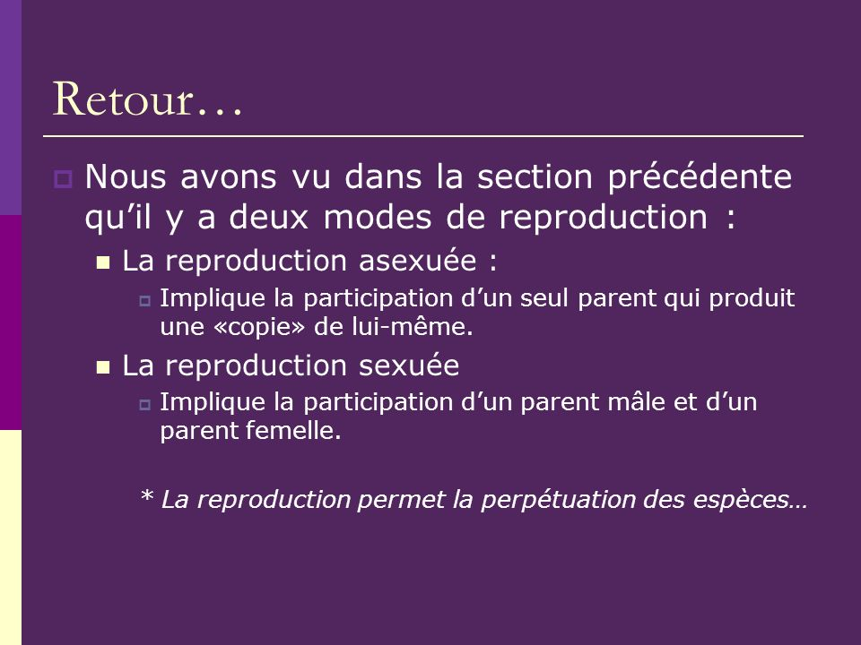 * La reproduction permet la perpétuation des espèces…