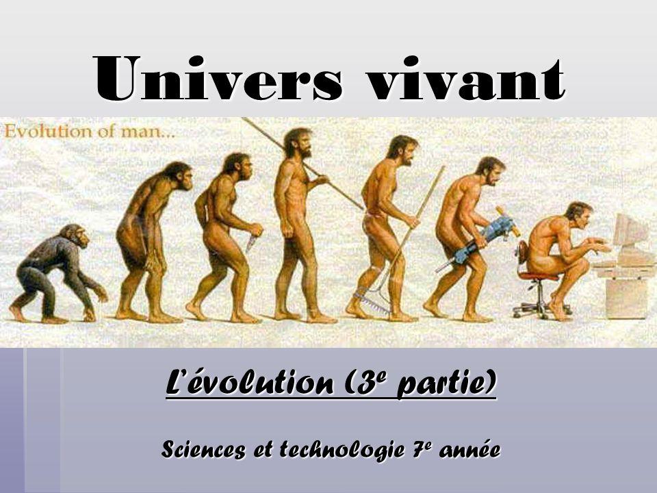 L'évolution (3e partie) Sciences et technologie 7e année