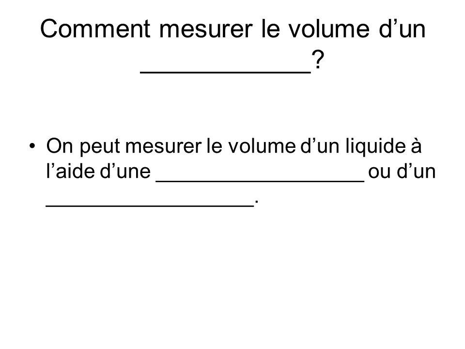 Comment mesurer le volume d'un ____________