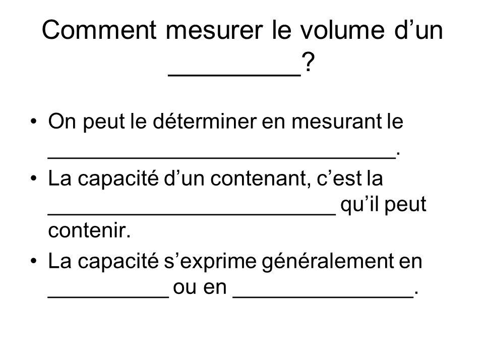 Comment mesurer le volume d'un _________