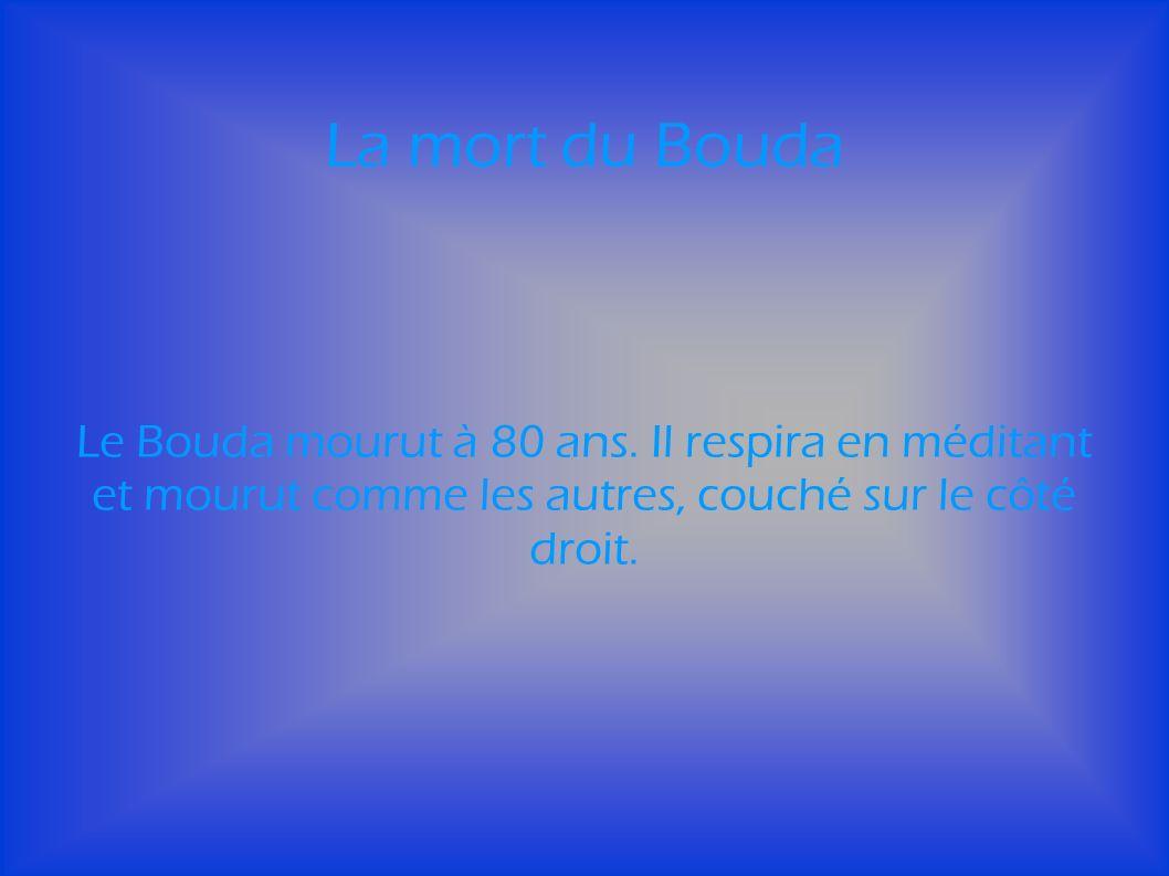 La mort du Bouda Le Bouda mourut à 80 ans.