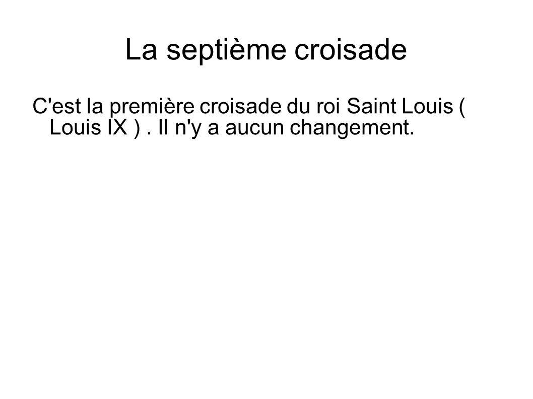 La septième croisadeC est la première croisade du roi Saint Louis ( Louis IX ) .