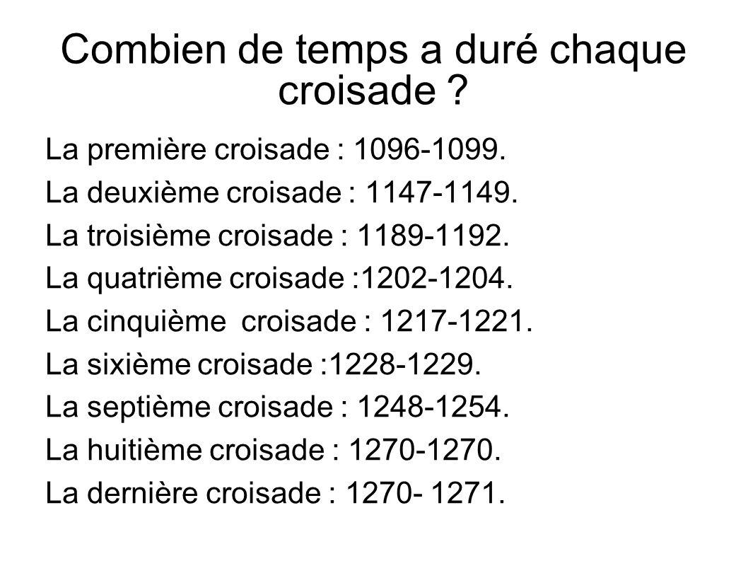 Combien de temps a duré chaque croisade