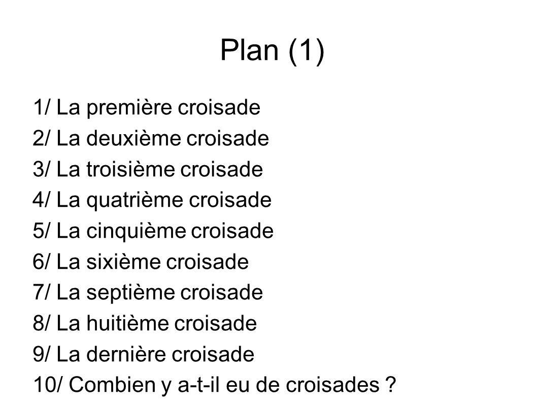 Plan (1) 1/ La première croisade 2/ La deuxième croisade