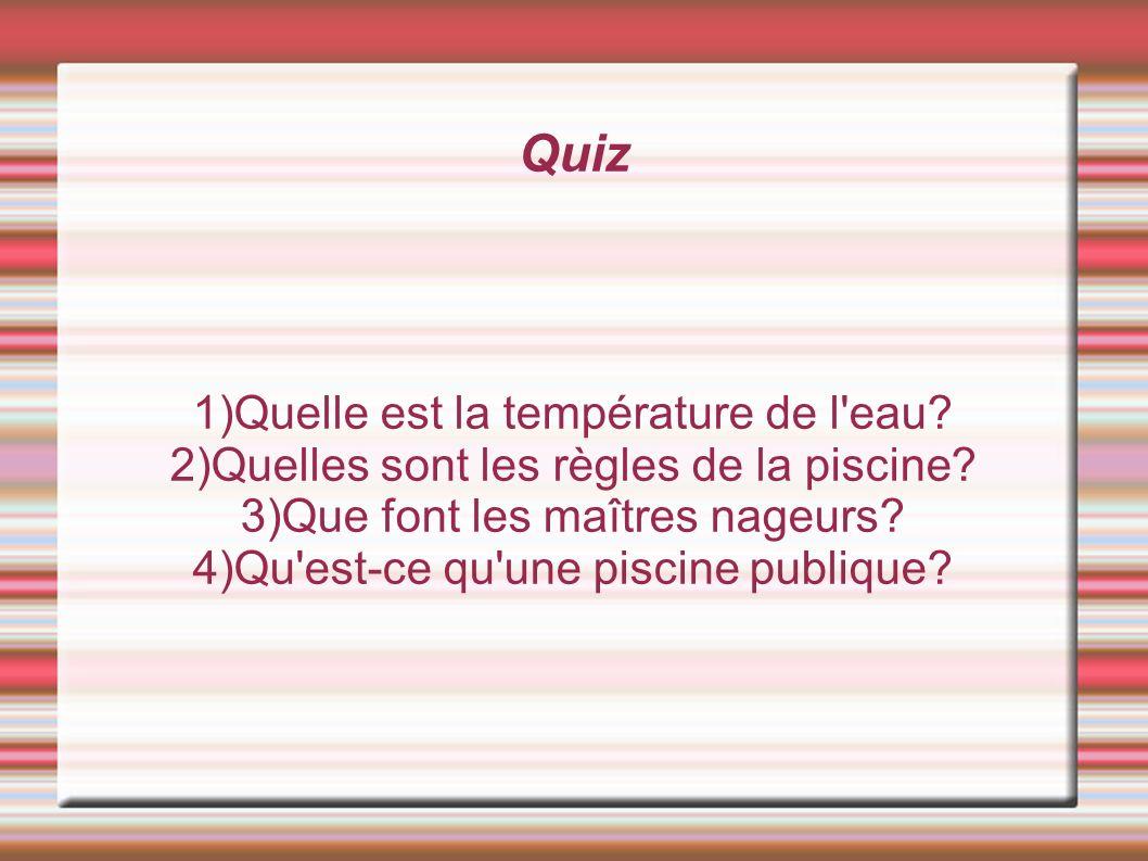 Quiz 1)Quelle est la température de l eau