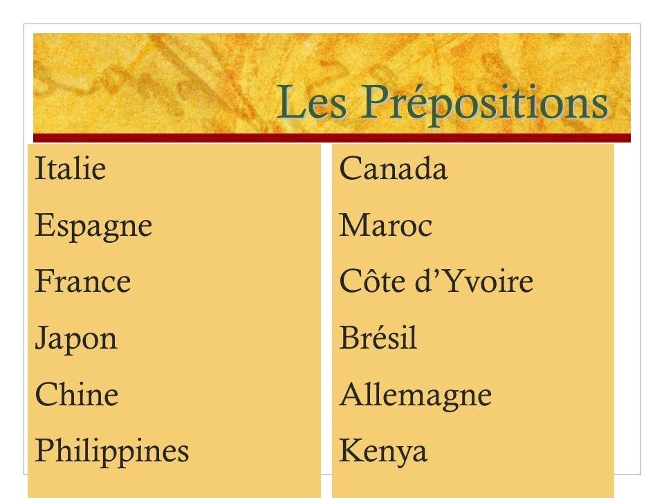 Les Prépositions Italie Espagne France Japon Chine Philippines Canada