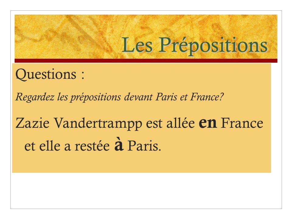 Les Prépositions Questions :