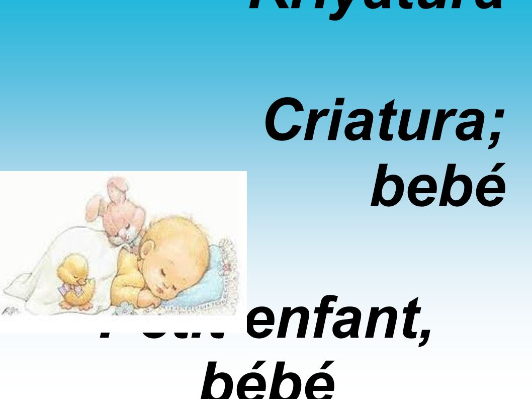 Kriyatura Criatura; bebé Petit enfant, bébé