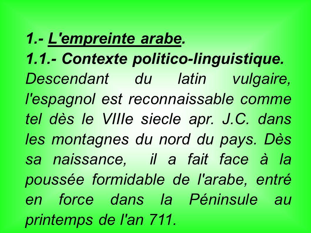 1.- L empreinte arabe. 1.1.- Contexte politico-linguistique.