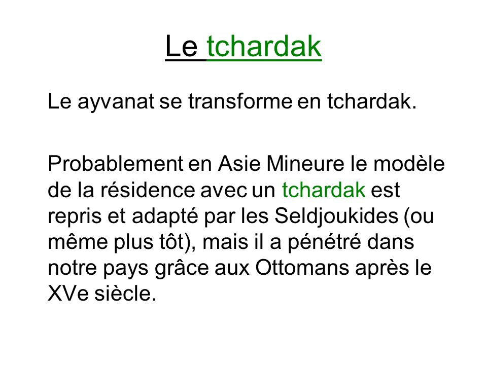 Le tchardak Le ayvanat se transforme en tchardak.