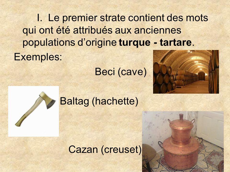 I. Le premier strate contient des mots qui ont été attribués aux anciennes populations d'origine turque - tartare.
