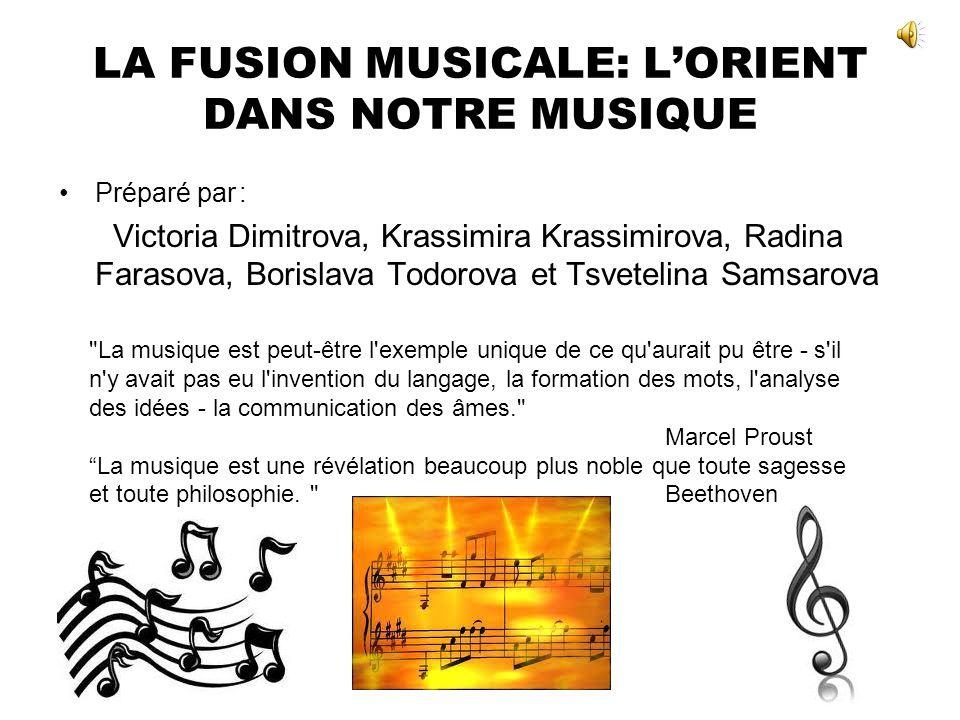 LA FUSION MUSICALE: L'ORIENT DANS NOTRE MUSIQUE