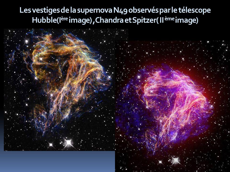 Les vestiges de la supernova N49 observés par le télescope Hubble(Ière image) ,Chandra et Spitzer( II ème image)