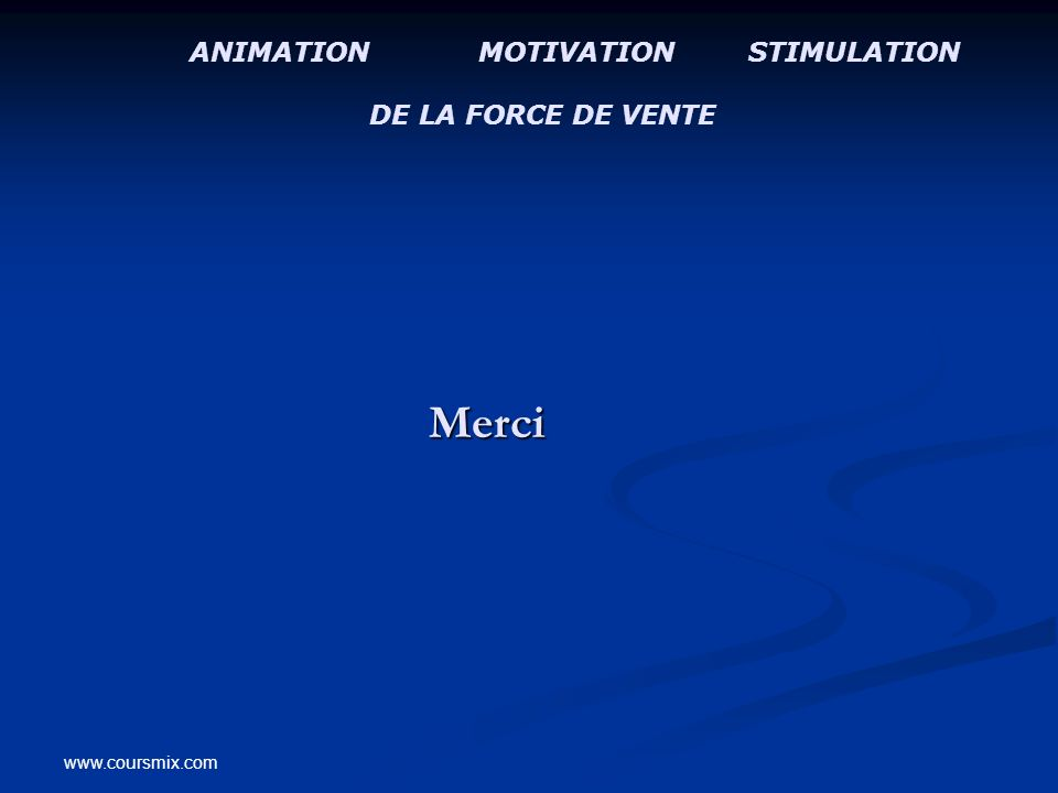 Merci ANIMATION MOTIVATION STIMULATION DE LA FORCE DE VENTE