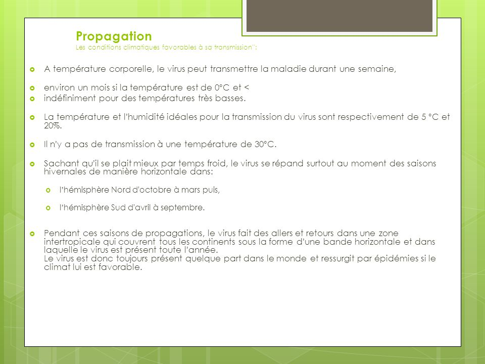 Propagation Les conditions climatiques favorables à sa transmission :