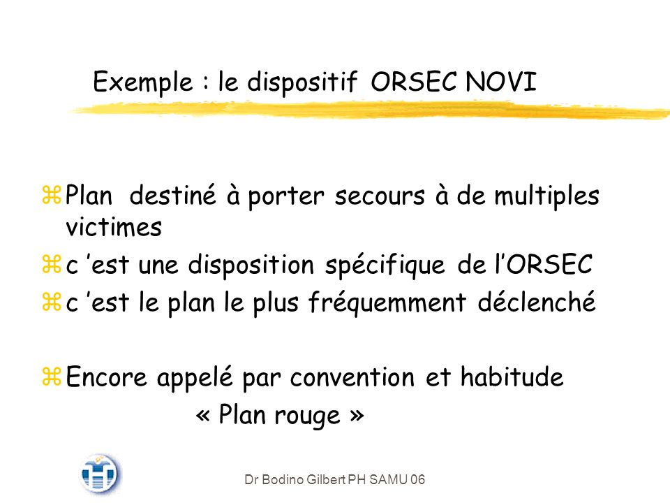 Exemple : le dispositif ORSEC NOVI