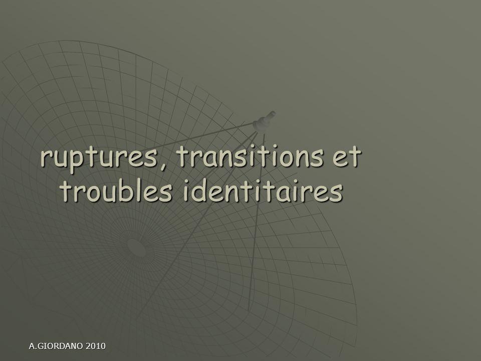 ruptures, transitions et troubles identitaires