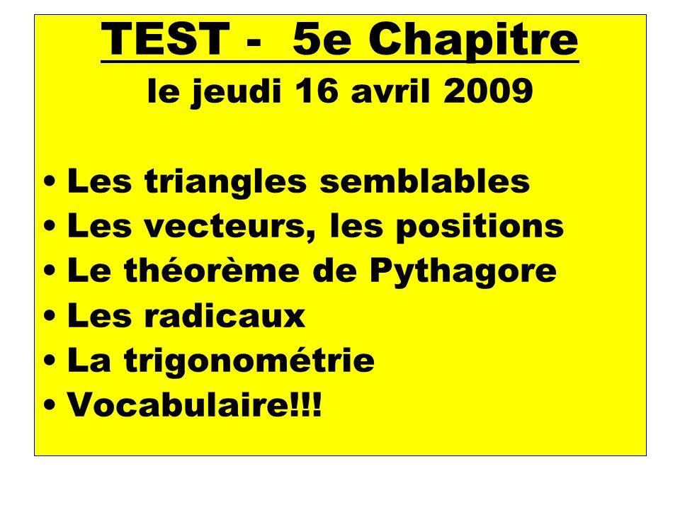 TEST - 5e Chapitre le jeudi 16 avril 2009 Les triangles semblables