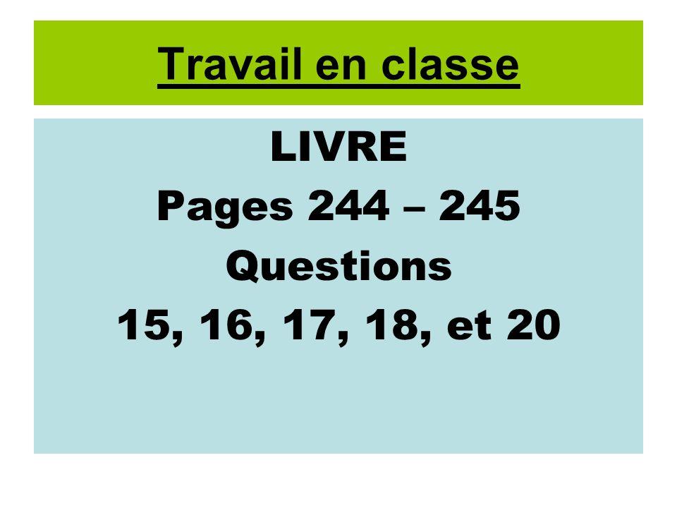 Travail en classe LIVRE Pages 244 – 245 Questions