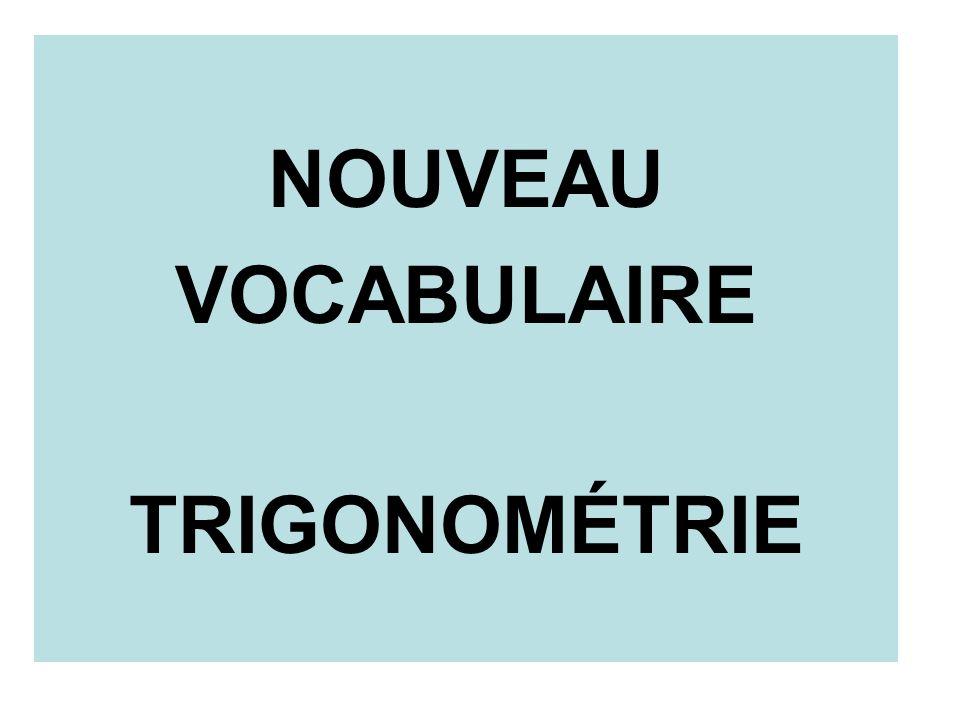 NOUVEAU VOCABULAIRE TRIGONOMÉTRIE