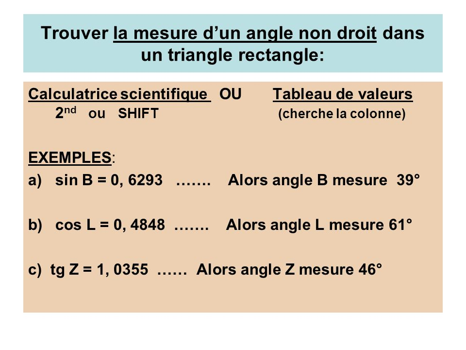 Trouver la mesure d'un angle non droit dans un triangle rectangle: