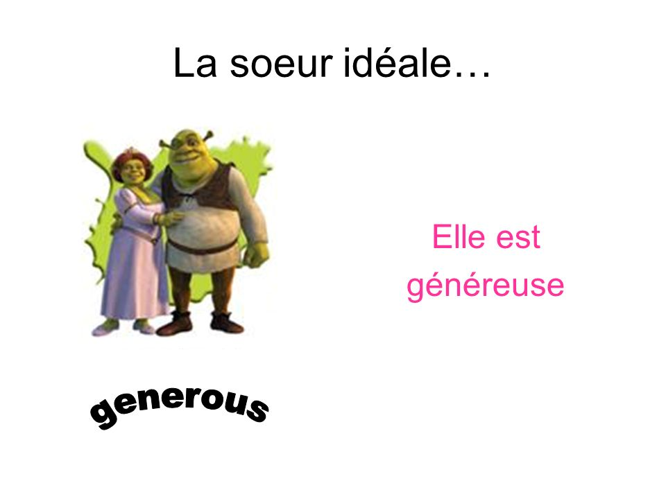 La soeur idéale… Elle est généreuse generous