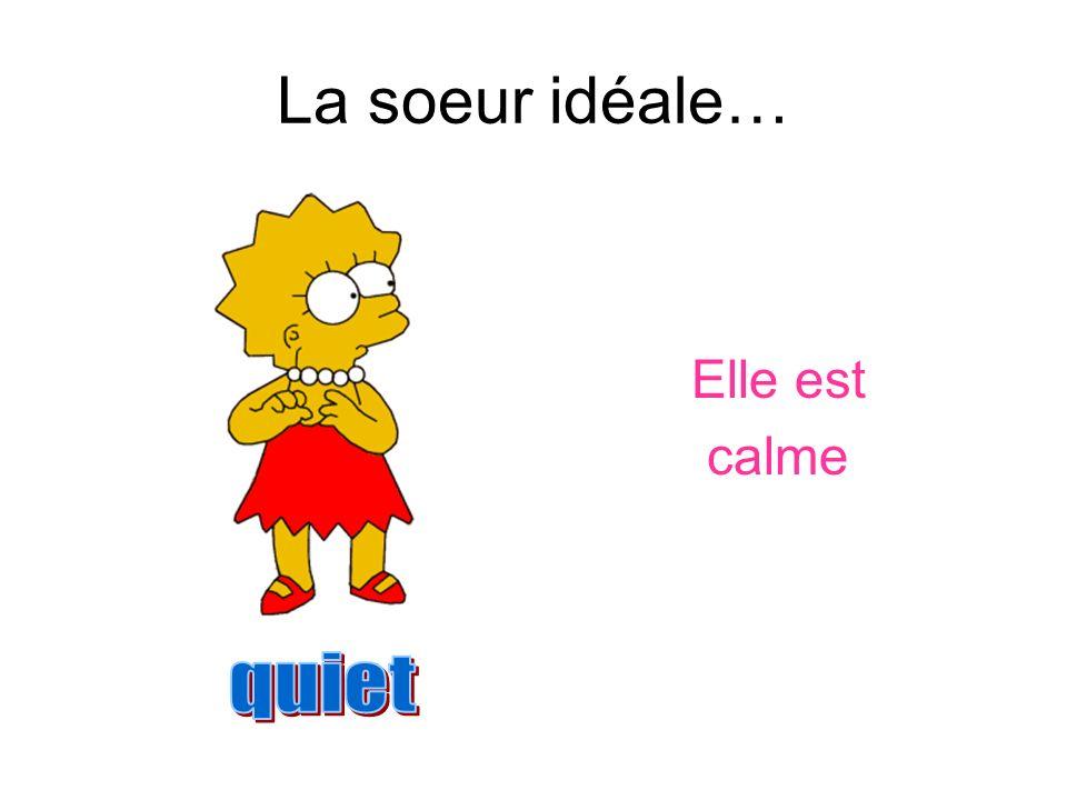 La soeur idéale… Elle est calme quiet