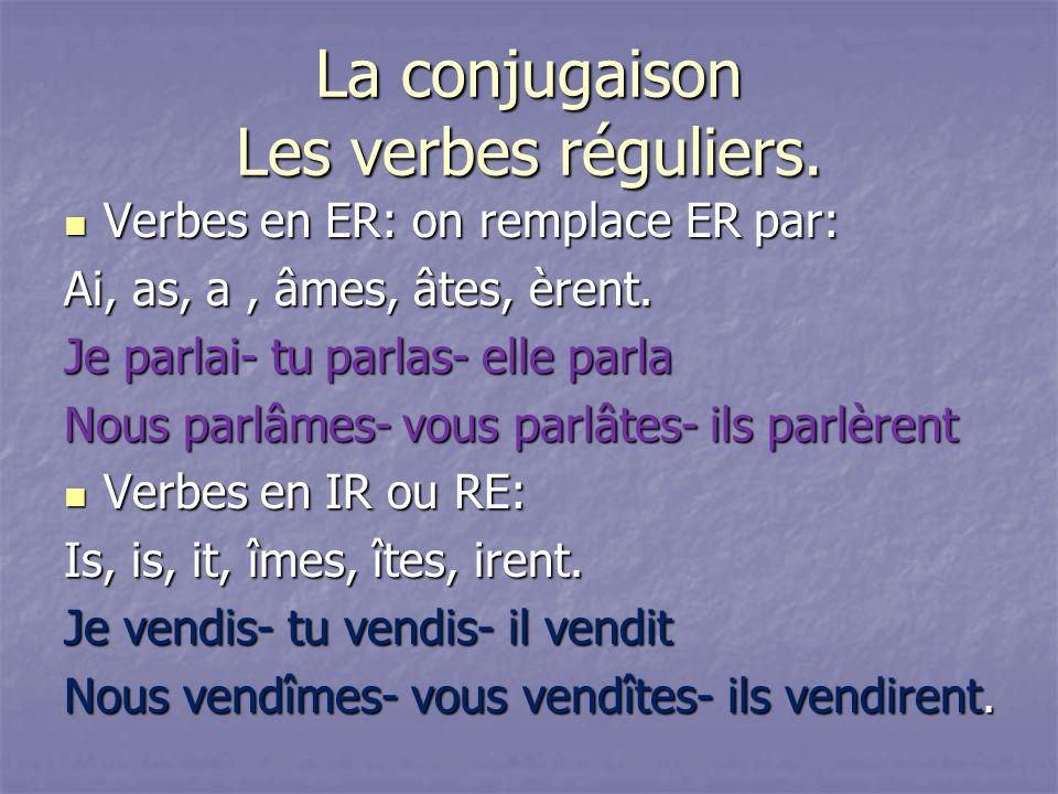 La conjugaison Les verbes réguliers.
