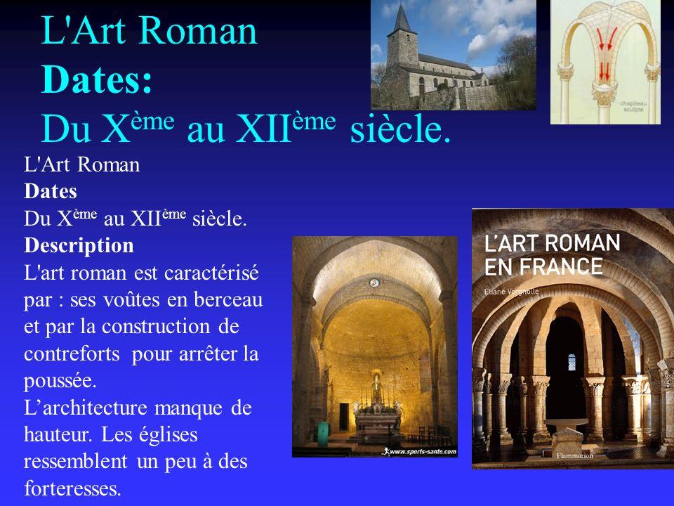 L Art Roman Dates: Du Xème au XIIème siècle.